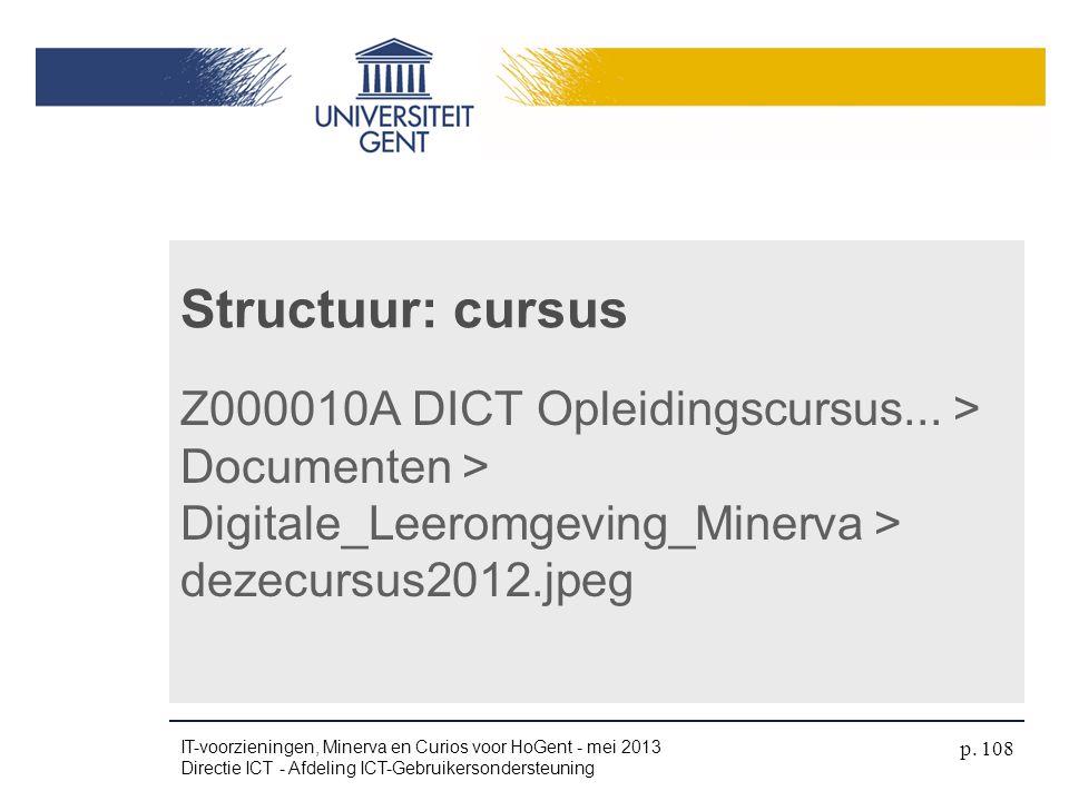 4/4/2017 Structuur: cursus. Z000010A DICT Opleidingscursus... > Documenten > Digitale_Leeromgeving_Minerva > dezecursus2012.jpeg.