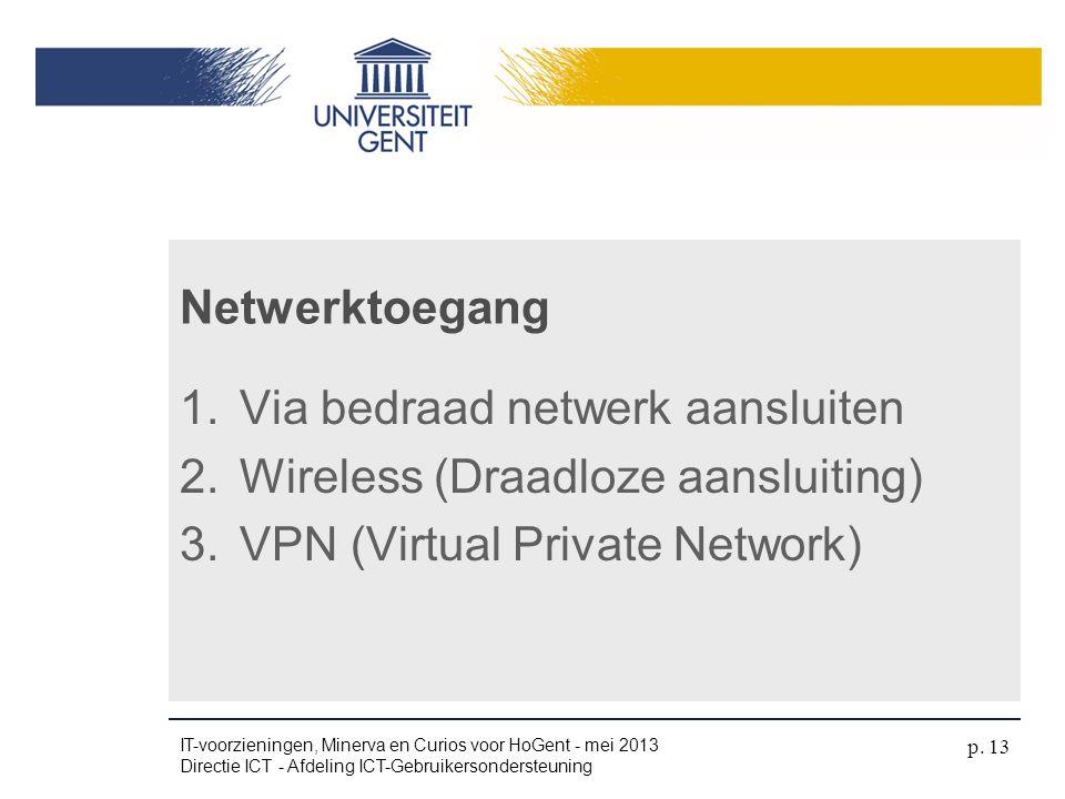 Via bedraad netwerk aansluiten Wireless (Draadloze aansluiting)