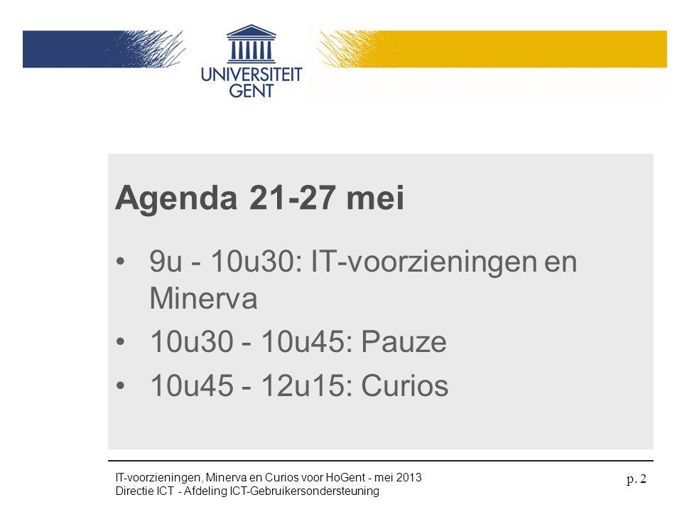 Agenda 21-27 mei 9u - 10u30: IT-voorzieningen en Minerva