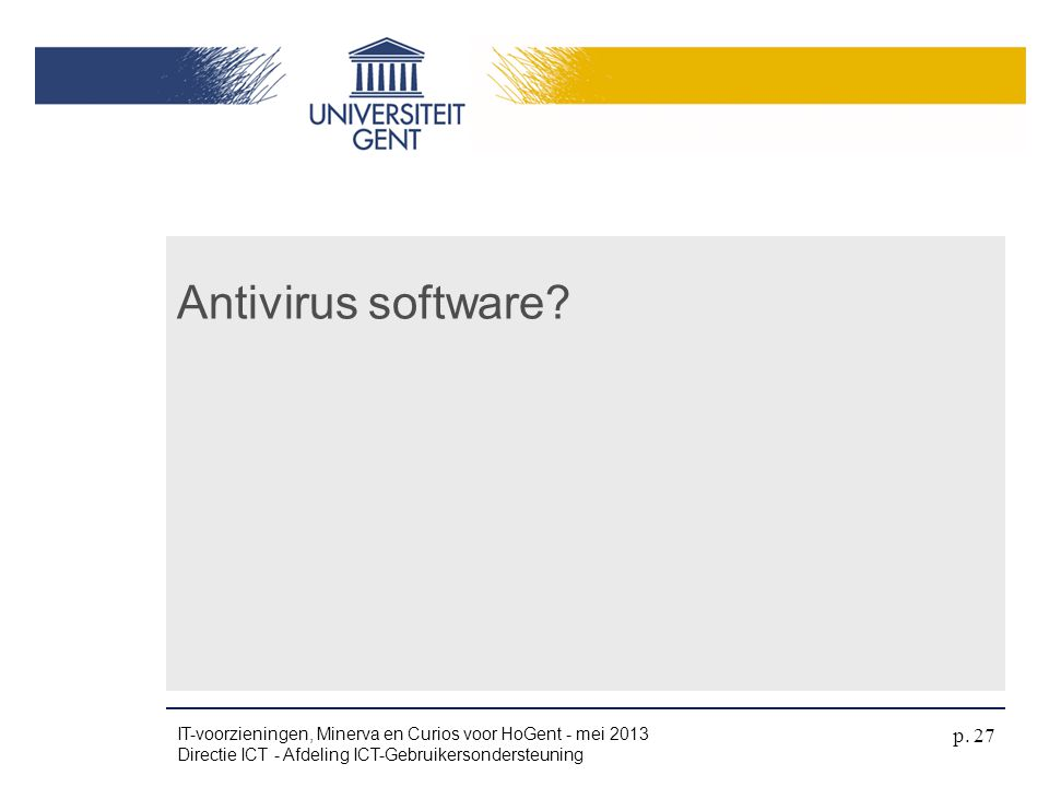 Antivirus software.