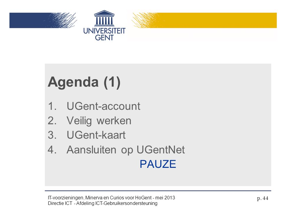 Agenda (1) UGent-account Veilig werken UGent-kaart