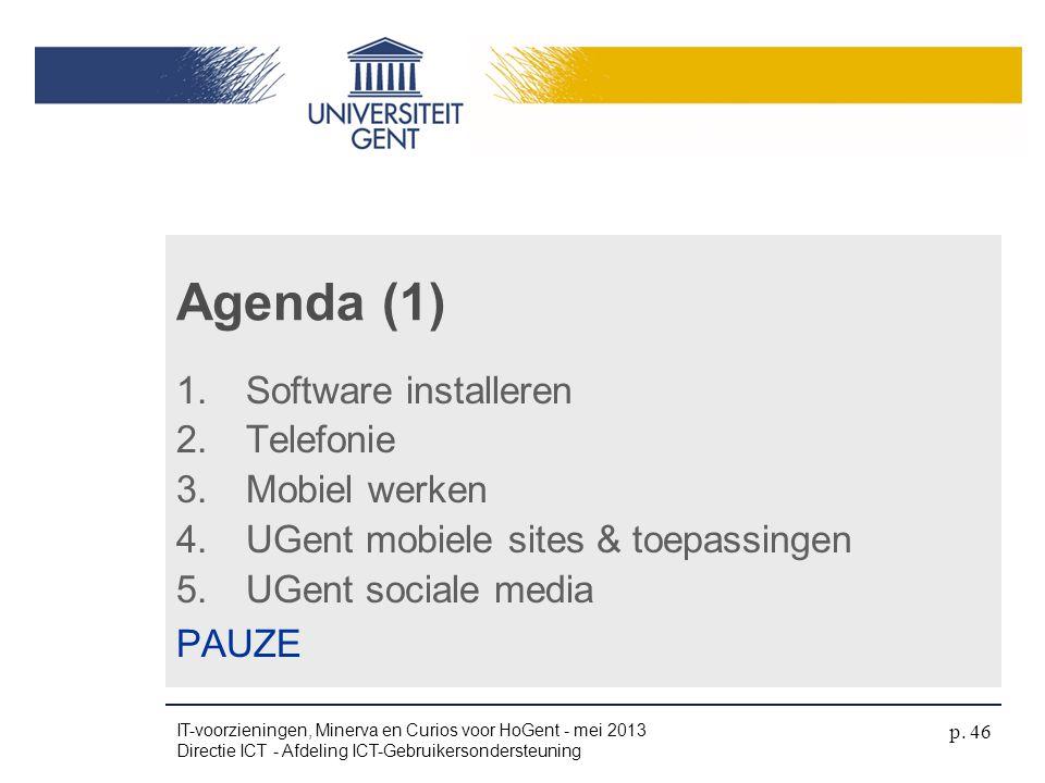 Agenda (1) Software installeren Telefonie Mobiel werken
