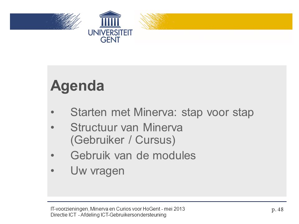 Agenda Starten met Minerva: stap voor stap
