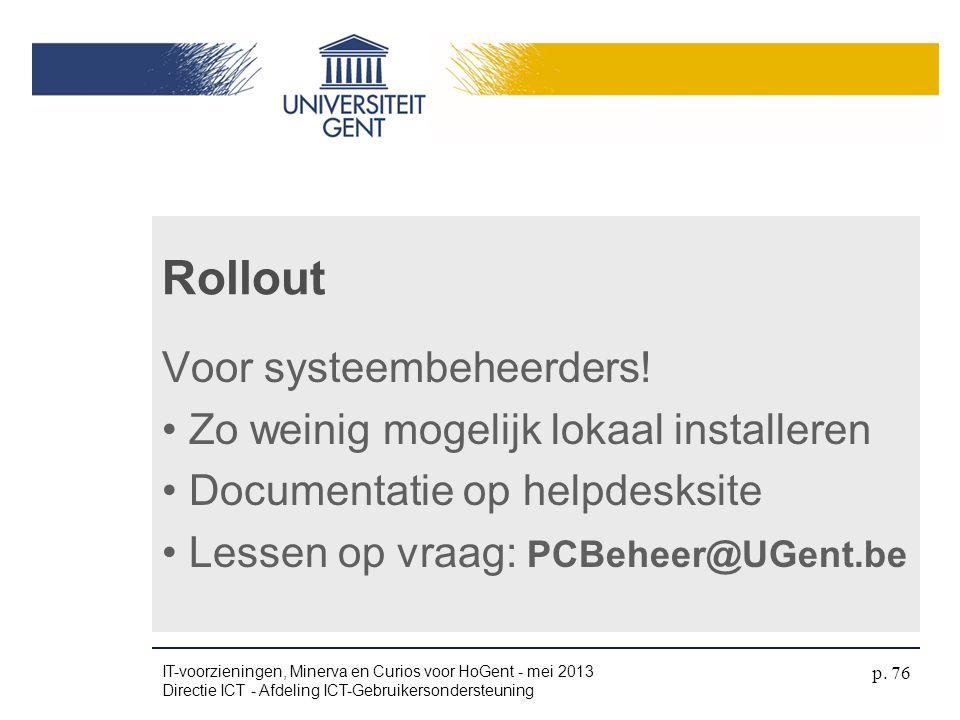 Rollout Voor systeembeheerders! Zo weinig mogelijk lokaal installeren