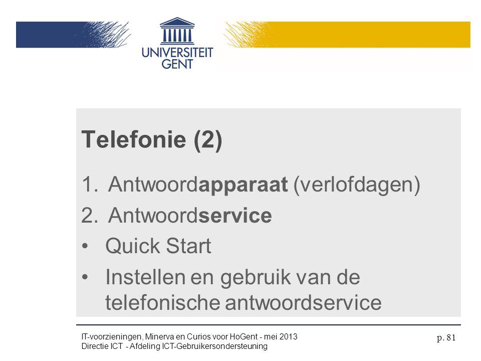 Telefonie (2) Antwoordapparaat (verlofdagen) Antwoordservice