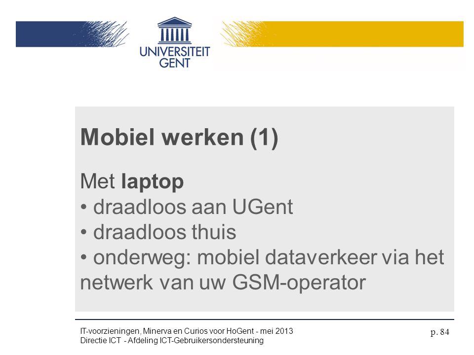 Mobiel werken (1) Met laptop draadloos aan UGent draadloos thuis