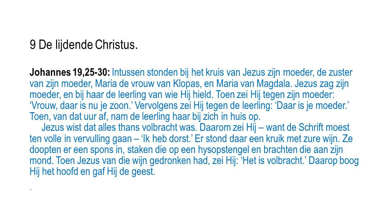 9 De lijdende Christus.
