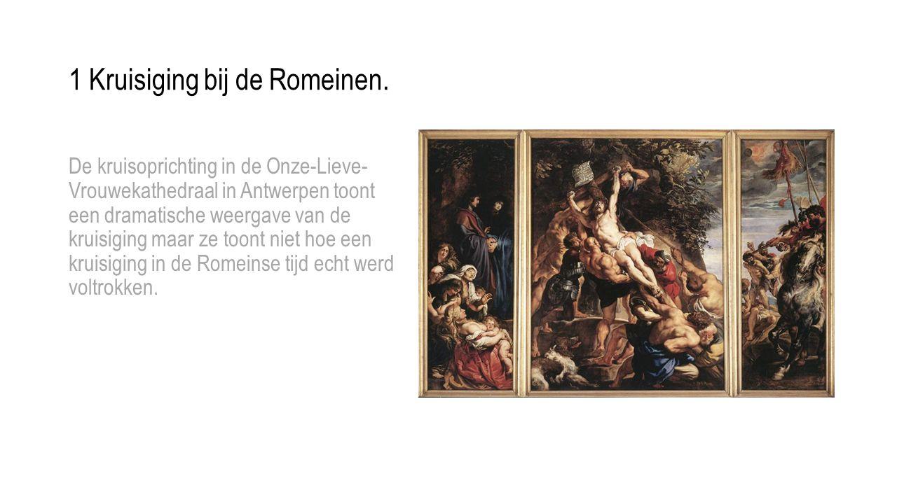 1 Kruisiging bij de Romeinen.