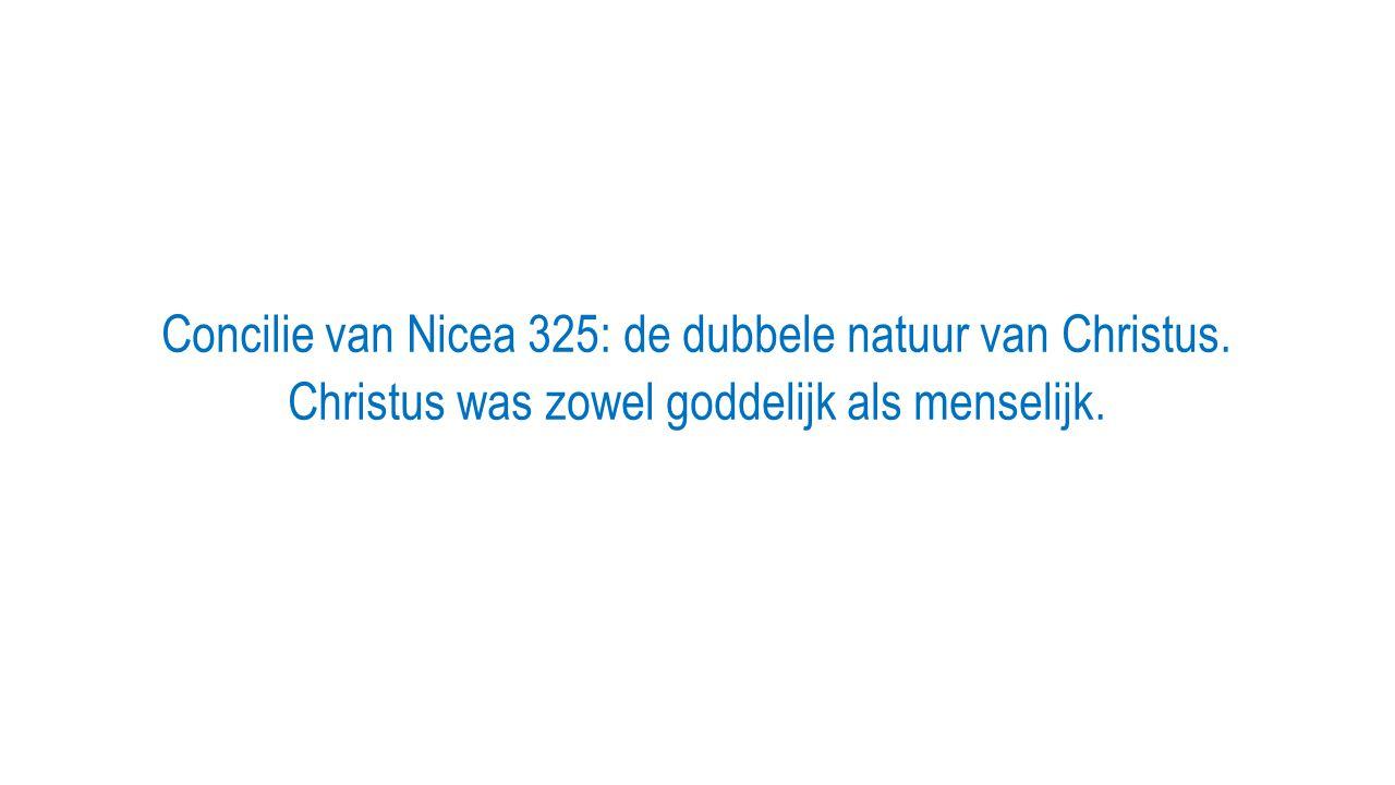 Concilie van Nicea 325: de dubbele natuur van Christus