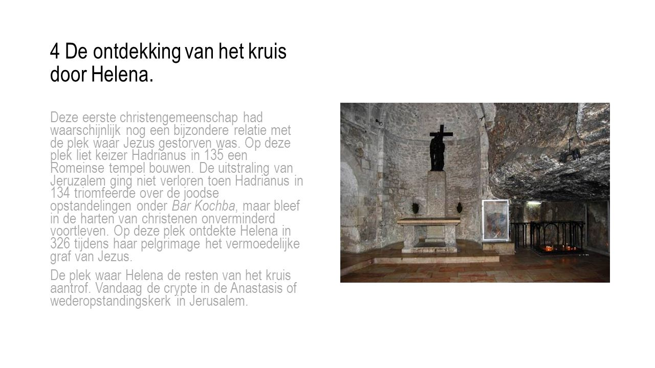 4 De ontdekking van het kruis door Helena.
