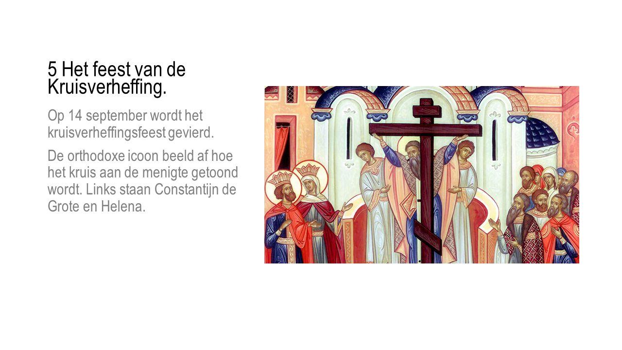 5 Het feest van de Kruisverheffing.