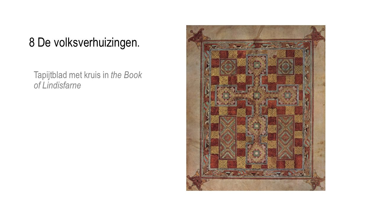 8 De volksverhuizingen. Tapijtblad met kruis in the Book of Lindisfarne