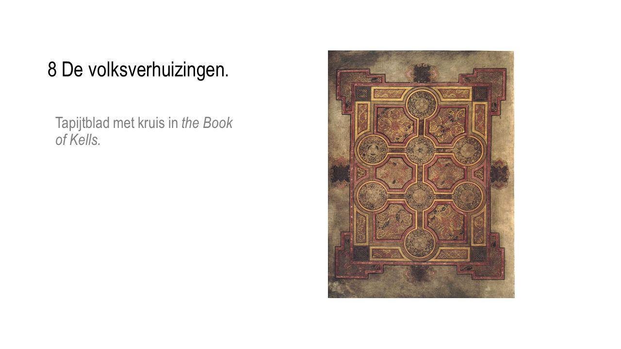 8 De volksverhuizingen. Tapijtblad met kruis in the Book of Kells.