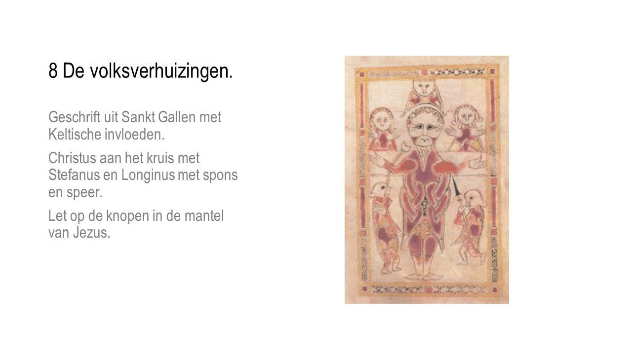 8 De volksverhuizingen. Geschrift uit Sankt Gallen met Keltische invloeden. Christus aan het kruis met Stefanus en Longinus met spons en speer.