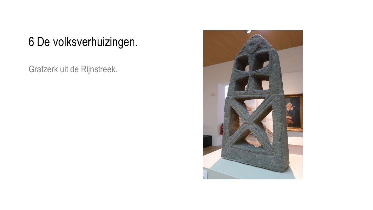 6 De volksverhuizingen. Grafzerk uit de Rijnstreek.