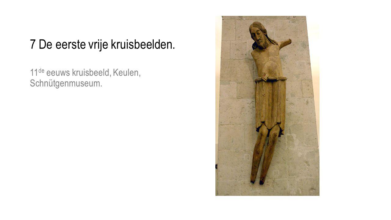 7 De eerste vrije kruisbeelden.