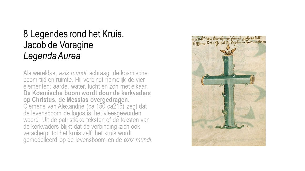 8 Legendes rond het Kruis. Jacob de Voragine Legenda Aurea