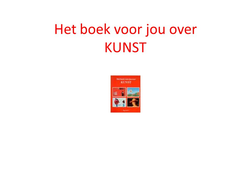 Het boek voor jou over KUNST