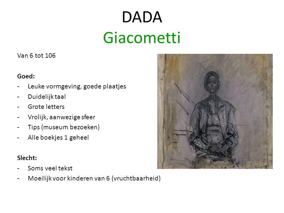 DADA Giacometti Van 6 tot 106 Goed: Leuke vormgeving, goede plaatjes
