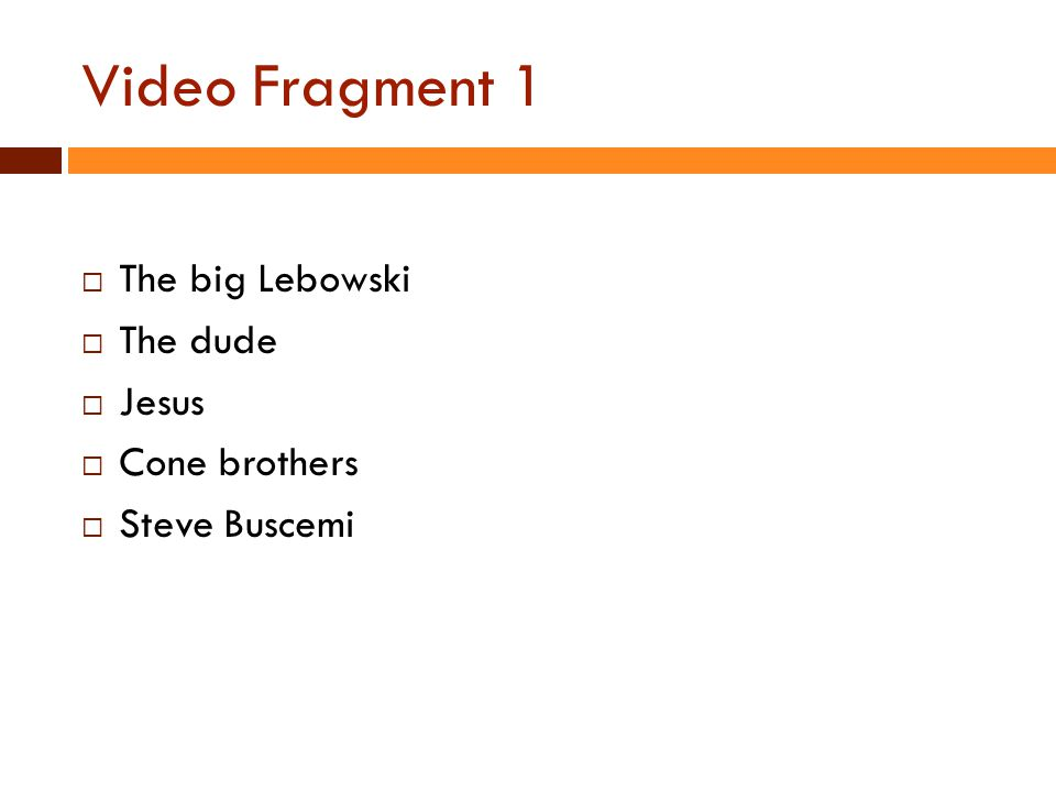 Video Fragment 1 The big Lebowski The dude Jesus Cone brothers