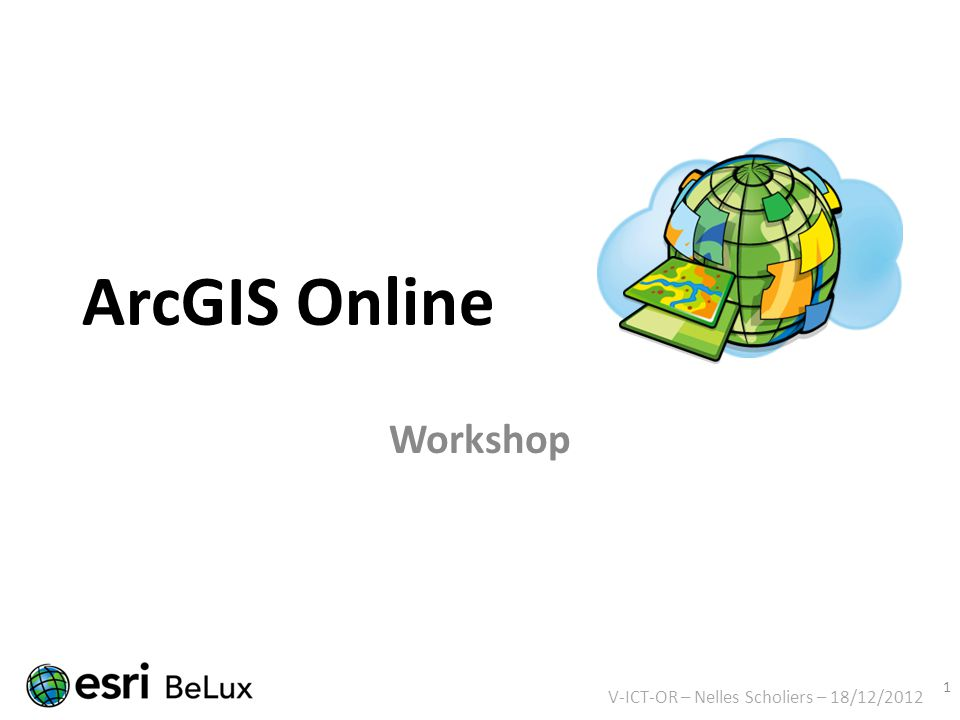 ArcGIS Online Workshop V-ICT-OR – Nelles Scholiers – 18/12/2012