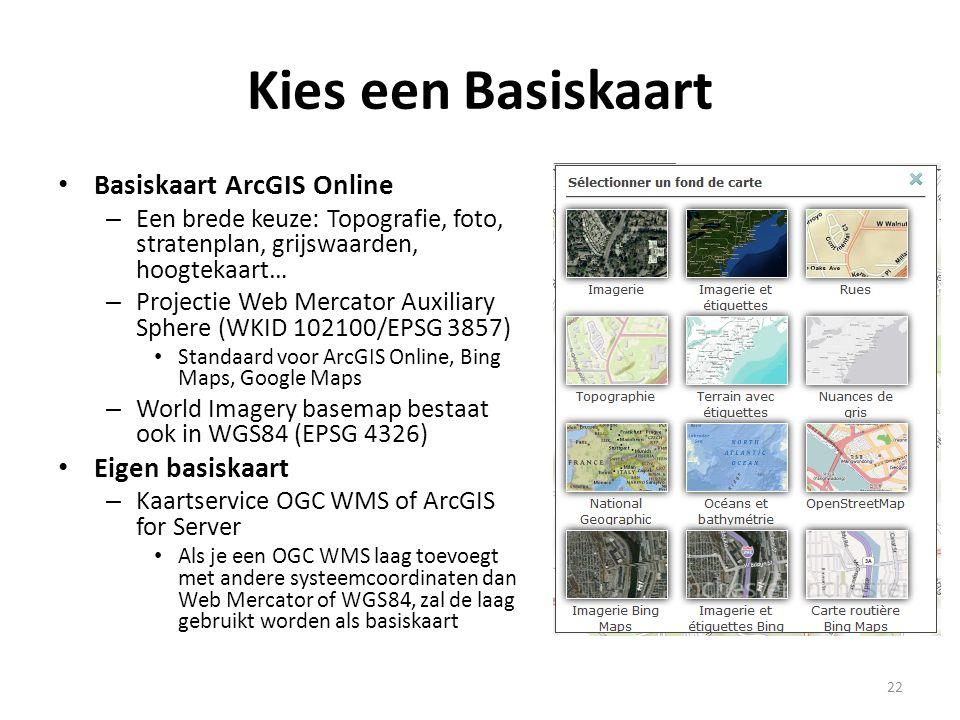 Kies een Basiskaart Basiskaart ArcGIS Online Eigen basiskaart