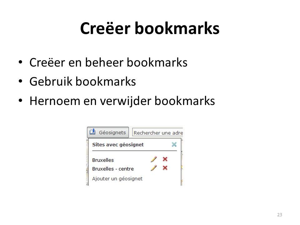 Creëer bookmarks Creëer en beheer bookmarks Gebruik bookmarks