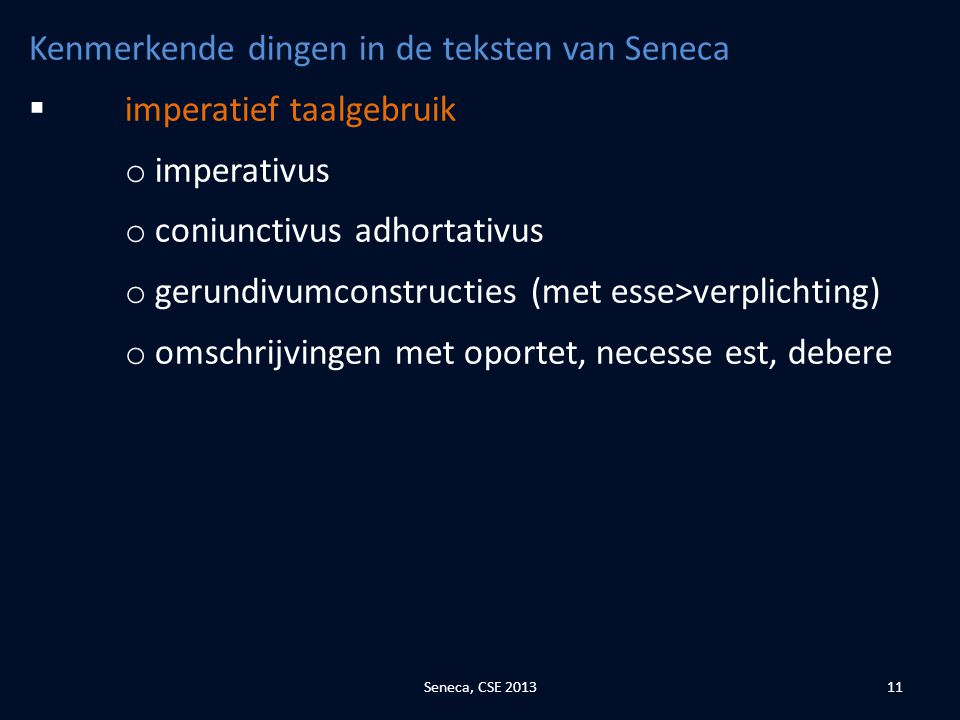Kenmerkende dingen in de teksten van Seneca imperatief taalgebruik