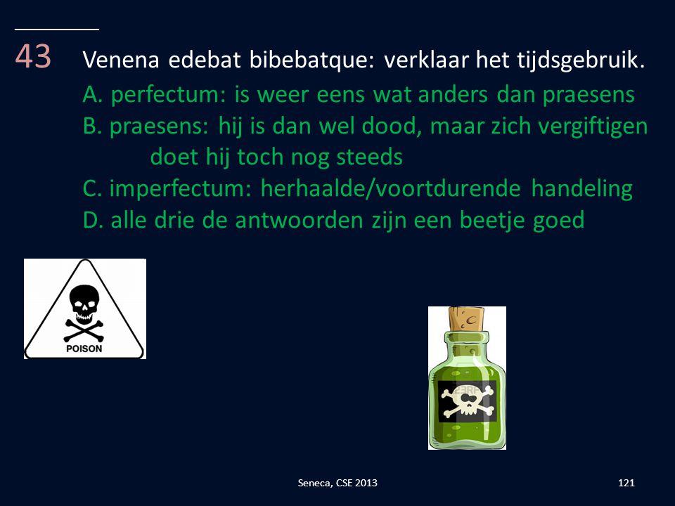 43 Venena edebat bibebatque: verklaar het tijdsgebruik.