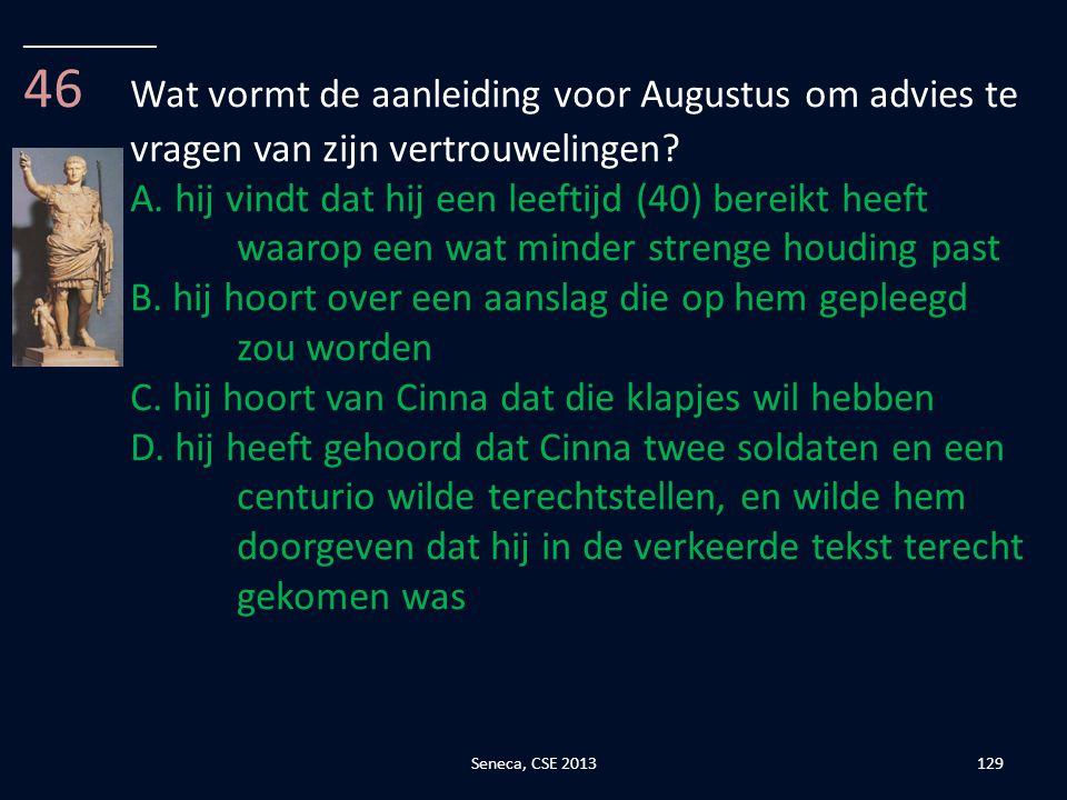 __________ 46 Wat vormt de aanleiding voor Augustus om advies te vragen van zijn vertrouwelingen