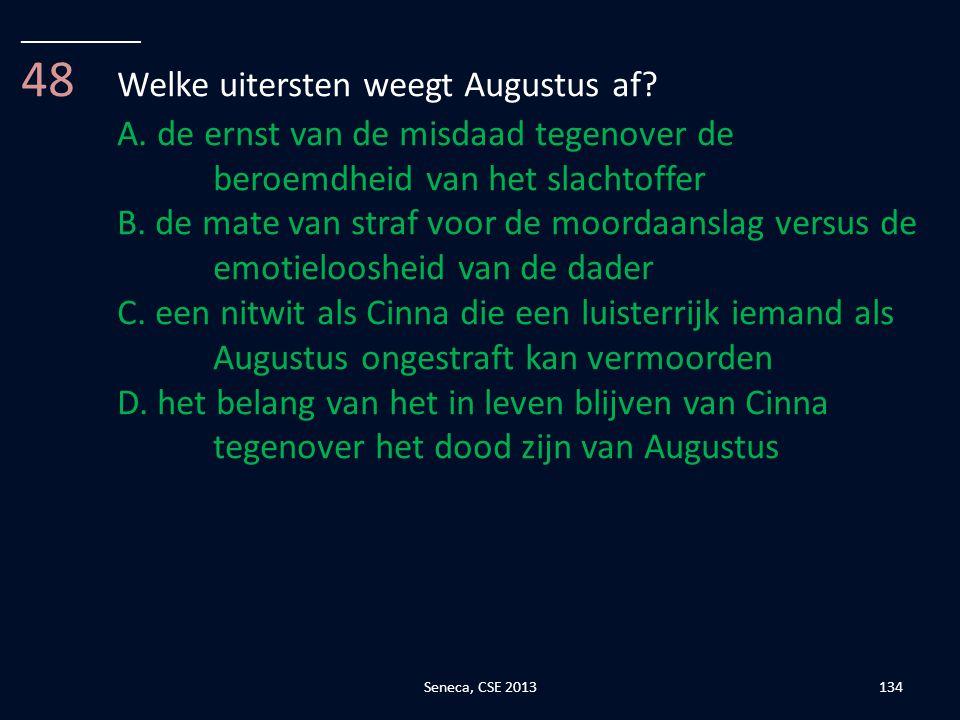 48 Welke uitersten weegt Augustus af