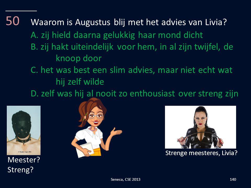 50 Waarom is Augustus blij met het advies van Livia