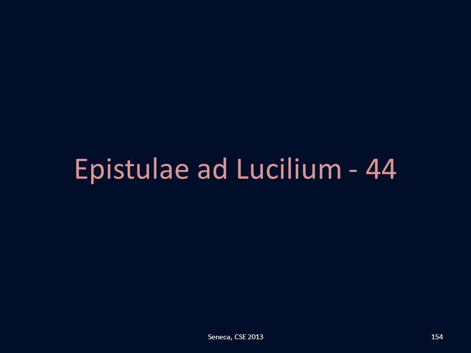 Epistulae ad Lucilium - 44