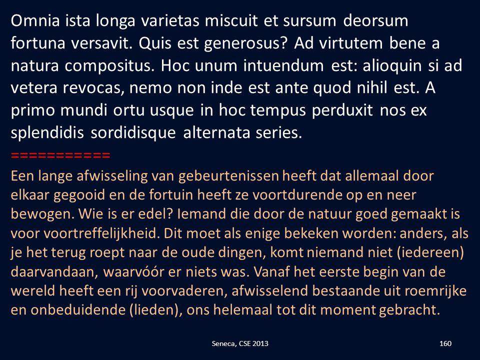 Omnia ista longa varietas miscuit et sursum deorsum fortuna versavit