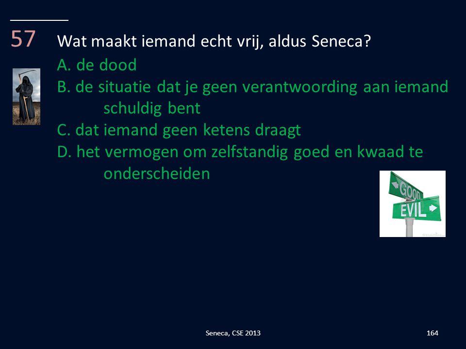 57 Wat maakt iemand echt vrij, aldus Seneca