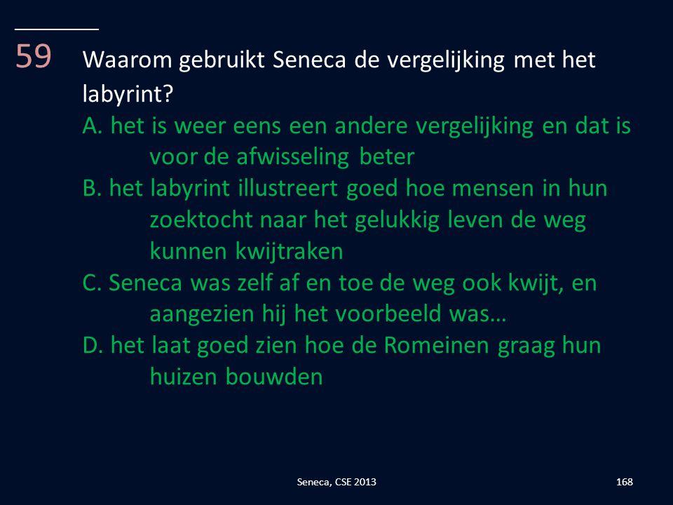 59 Waarom gebruikt Seneca de vergelijking met het labyrint