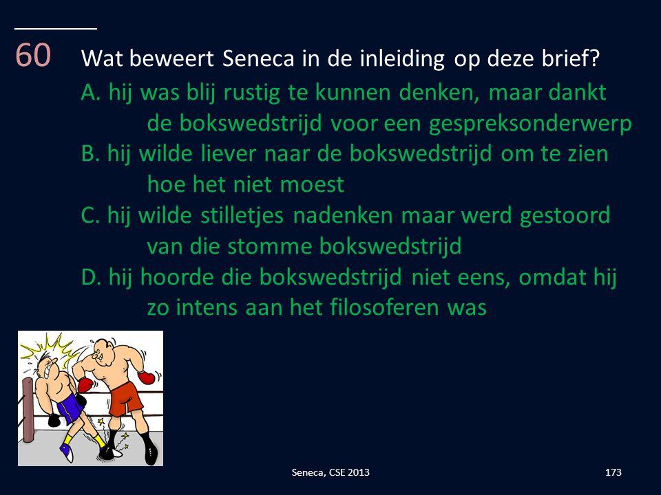 60 Wat beweert Seneca in de inleiding op deze brief