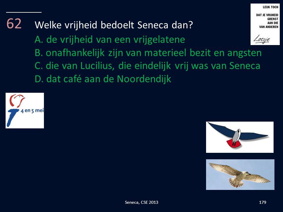 62 Welke vrijheid bedoelt Seneca dan