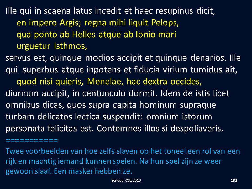 Ille qui in scaena latus incedit et haec resupinus dicit,