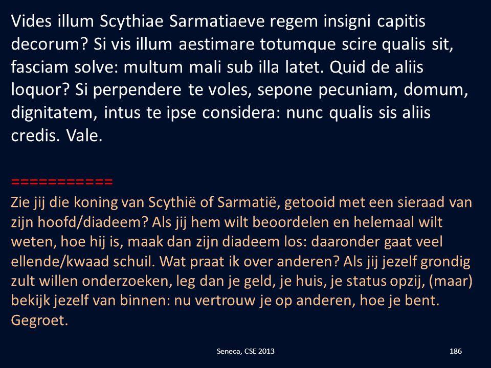 Vides illum Scythiae Sarmatiaeve regem insigni capitis decorum