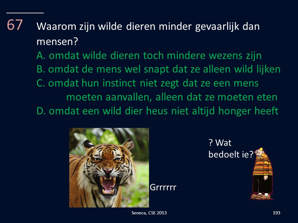 67 Waarom zijn wilde dieren minder gevaarlijk dan mensen