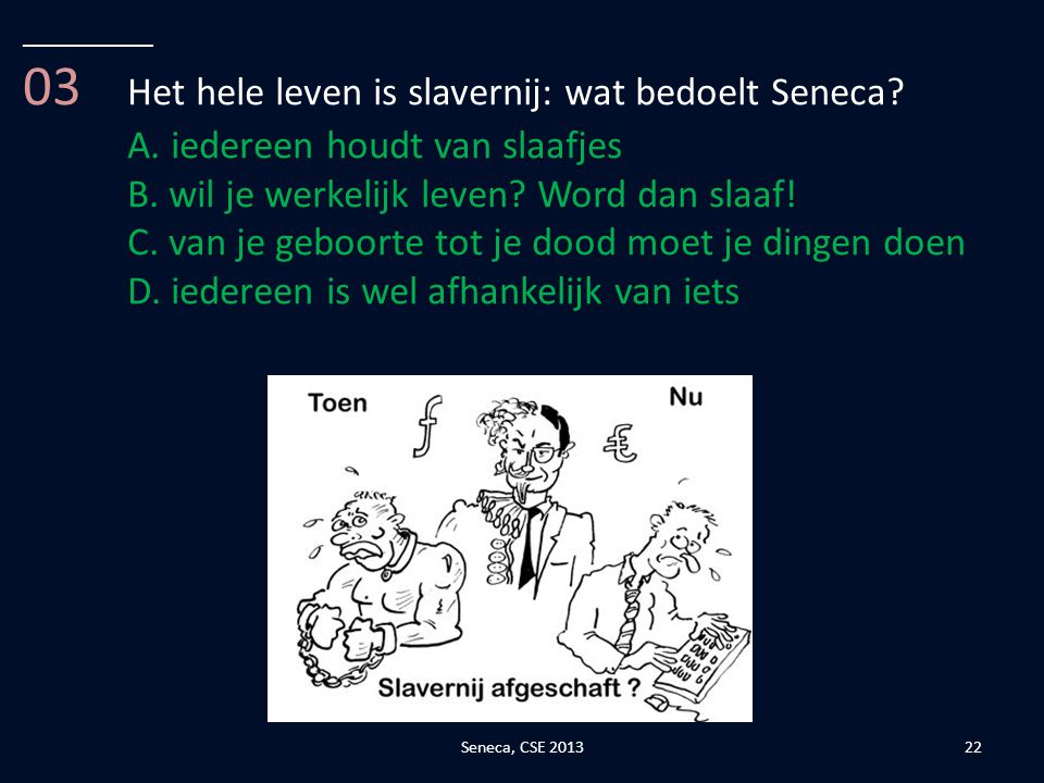 03 Het hele leven is slavernij: wat bedoelt Seneca
