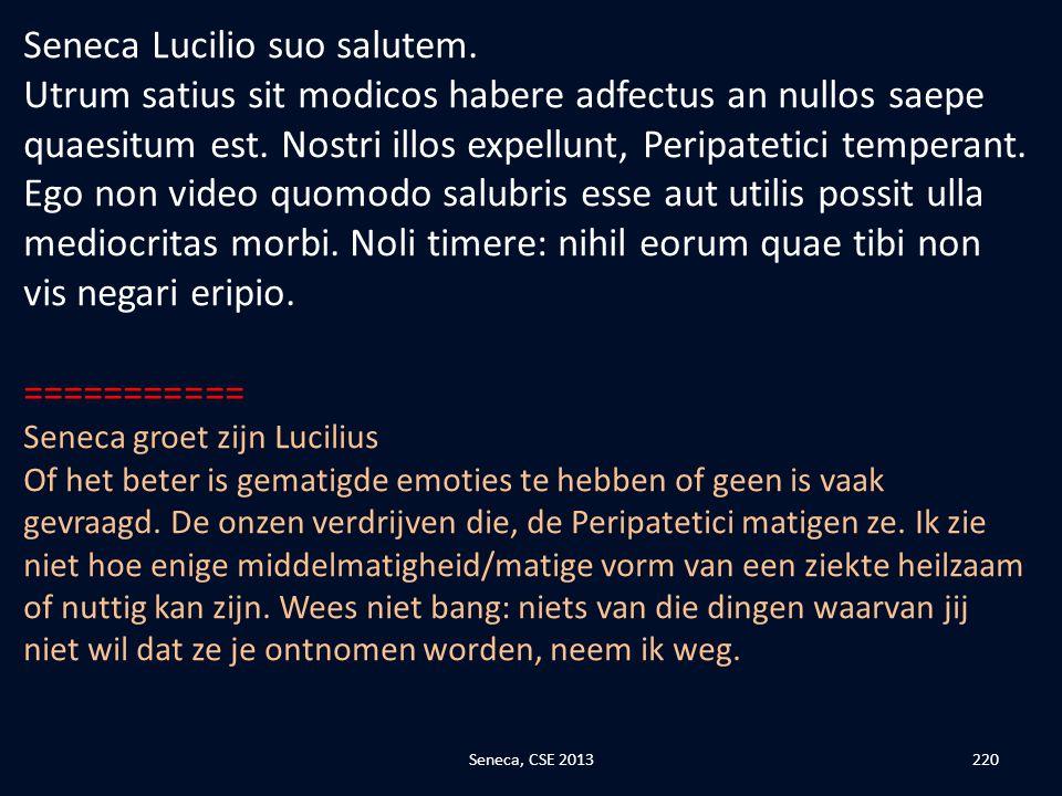 Seneca Lucilio suo salutem.