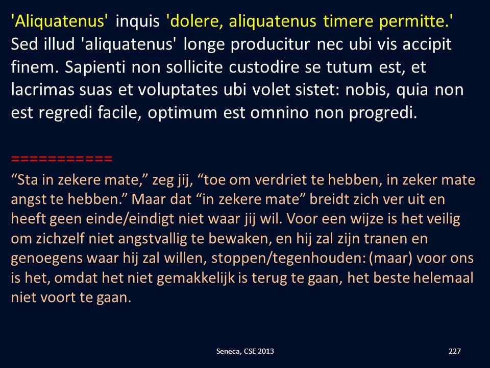 Aliquatenus inquis dolere, aliquatenus timere permitte