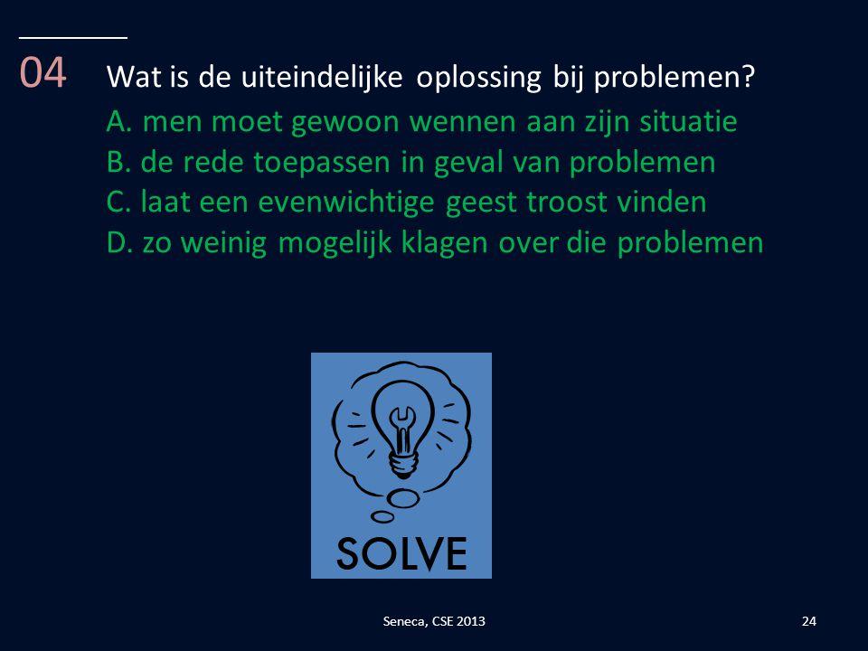 04 Wat is de uiteindelijke oplossing bij problemen