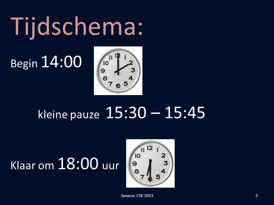 Tijdschema: Begin 14:00 kleine pauze 15:30 – 15:45 Klaar om 18:00 uur