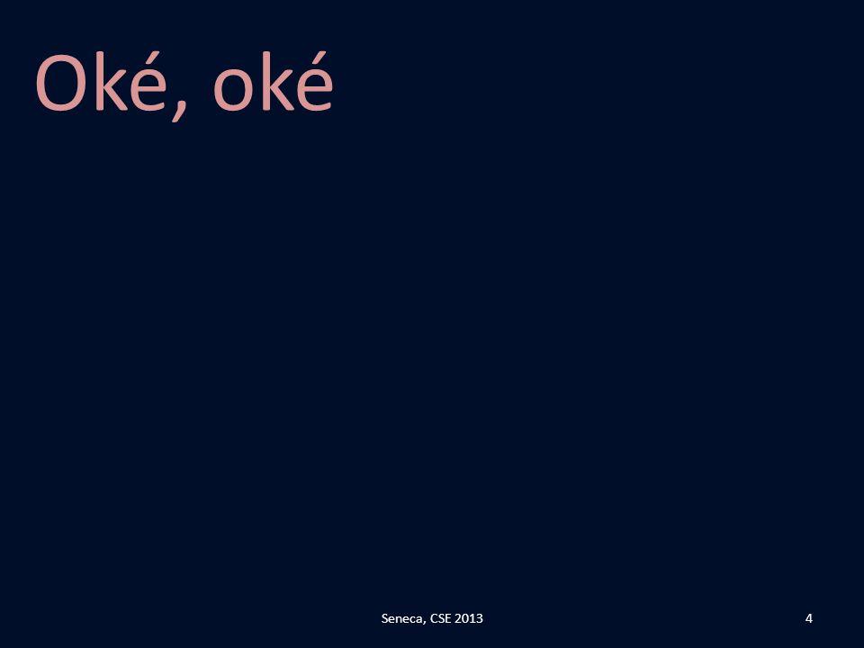 Oké, oké Seneca, CSE 2013