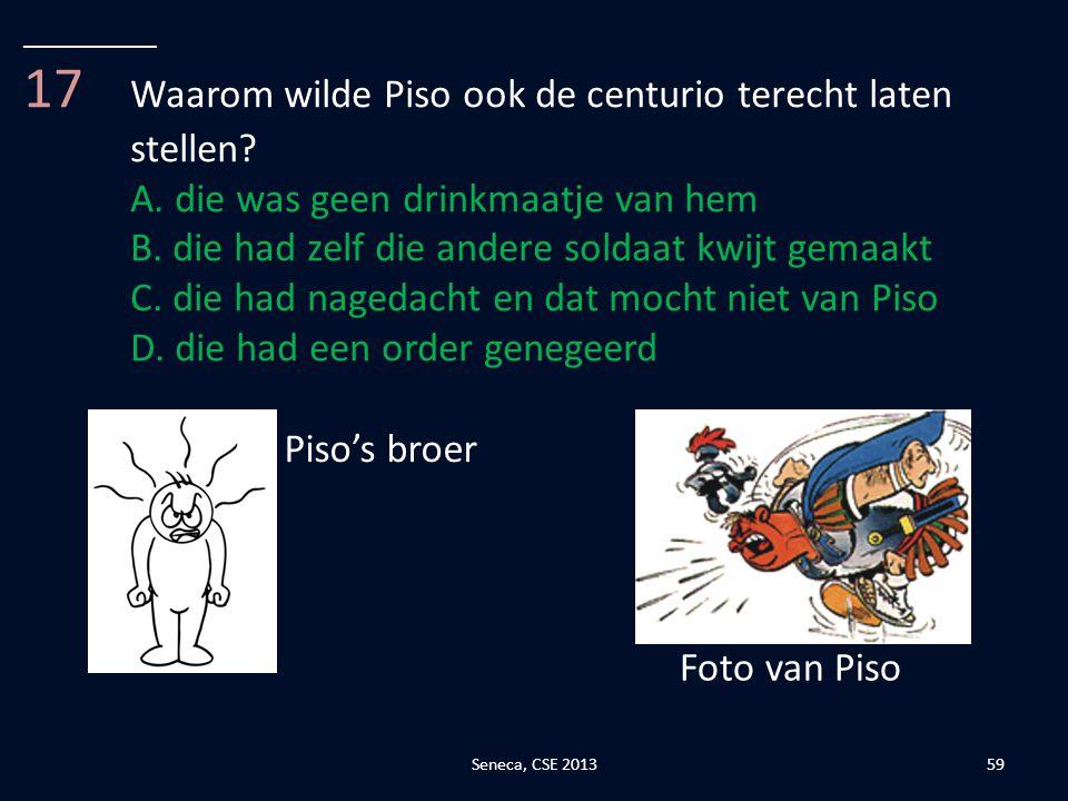 17 Waarom wilde Piso ook de centurio terecht laten stellen
