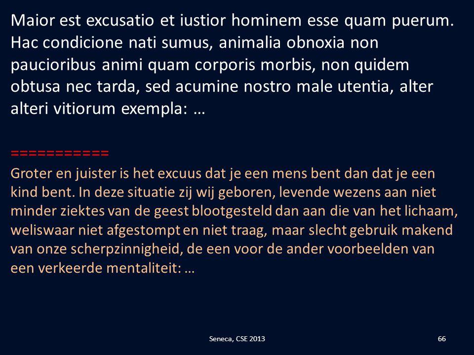 Maior est excusatio et iustior hominem esse quam puerum