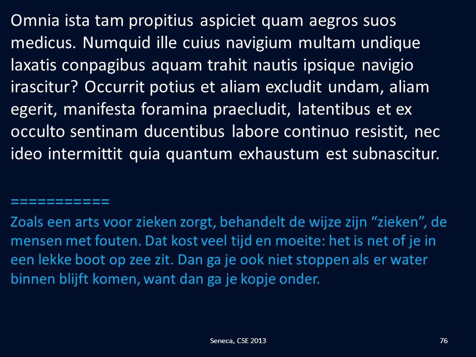 Omnia ista tam propitius aspiciet quam aegros suos medicus